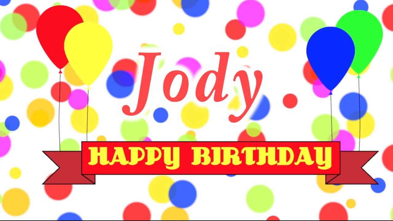 happy birthday jody Happy Birthday Jody Song   YouTube happy birthday jody