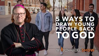 5 Ways to Draw Young People Back to God