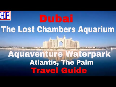Dubai | The Lost Chambers Aquarium and Aquaventure Waterpark – Atlantis | Travel Guide | Episode# 11