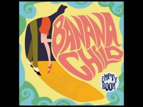 Banana Child - Empty Room (Full Album)