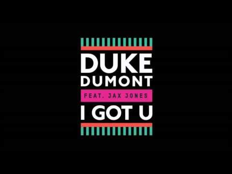 Duke Dumont   I Got U feat Jax Jones