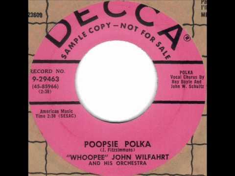 Poopsie Polka by Whoopee John Wilfahrt on 1955 Decca 45.