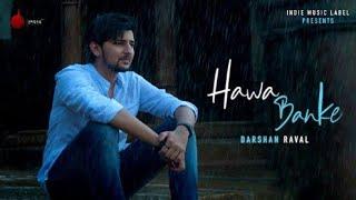 Darshan Raval - Hawa Banke | Official Music | Nirmaan | Latest Romantic Mp3 Song.mp3