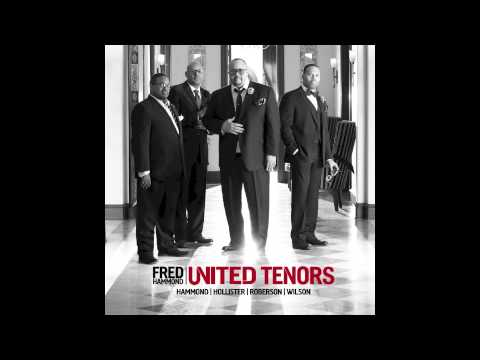 United Tenors (feat. Fred Hammond) - My God Is Real