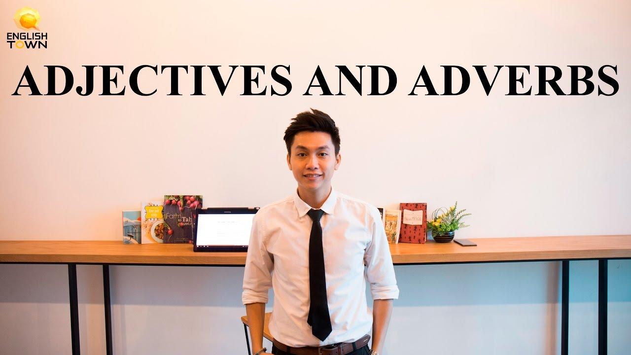 [Học ngữ pháp tiếng Anh cho người mất gốc] - ADJECTIVES AND ADVERBS