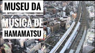 HAMAMATSU  MUSEU DA MUSICA + ACT CITY