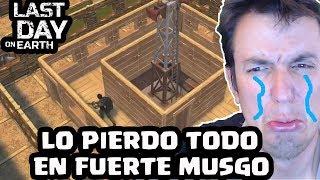 LO PIERDO TODO EN FUERTE MUSGO | LAST DAY ON EARTH: SURVIVAL | [El Chicha]
