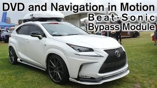 2015 2017 lexus nx 200t dvd and navigation in motion beat sonic bypass module installation