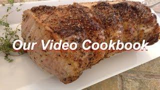 How to Roast a Pork Loin Best Recipe | Our Video Cookbook #131