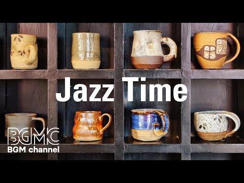 Jazz Time - Mellow Jazz Music - Coffee House Instrumental Cafe to Relax, Study, Work