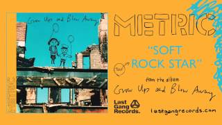 Metric - Soft Rock Star