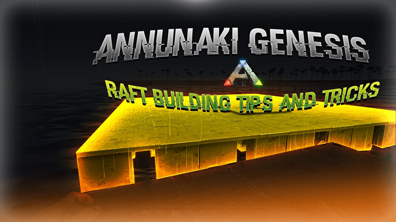 Ark annunaki adventures raft building tips and tricks for Construction tips and tricks