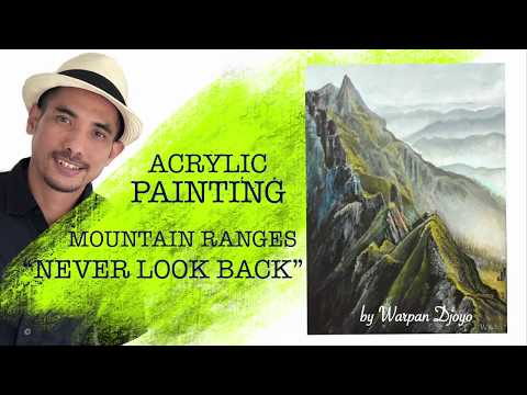 Marvellous Mountain Ranges Acrylic Painting Demo | Never Look Back | Warpan Djoyo | Time Lapse Ep.06