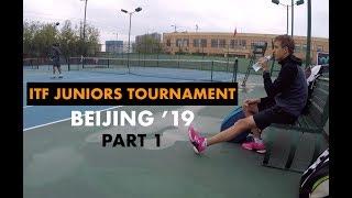ITF Juniors Tournament (Beijing 2019) - PART 1   Kristian, Andres & Carsten (TENFITMEN - Episode 68)