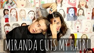 Miranda Cuts My Hair | ThatcherJoe