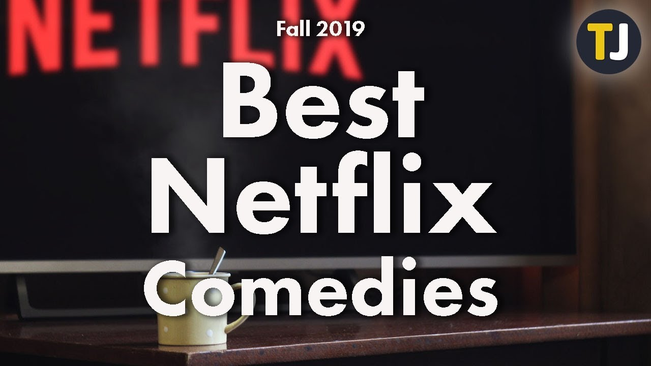 Our Favorite Comedies on Netflix! – Fall 2019