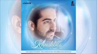 Mitti Di Khushboo Remix | Ayushmann Khurrana | Dj Ashmac