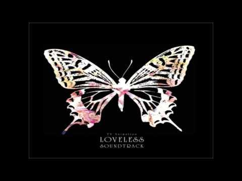 [HD] Loveless OST - 03 - Hatful of Sorrow