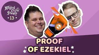 Episode 13:  Proof of Ezekiel