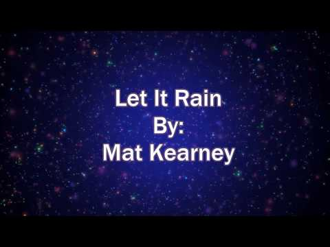 Mat Kearney Let It Rain (Lyric Video)