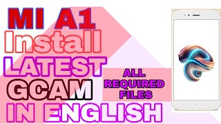 How to install gcam in Mi A1 In English | 199% easy trick no need to watch any other video in eng