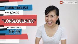 #เรียนภาษาอังกฤษจากเพลง Consequences – Camila Cabello [Ep.25]