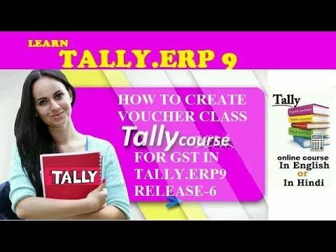 Voucher Class Creation for GST in Tally.ERP9 in hindi