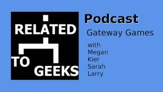 Related To Geeks Podcast Episode 008 - Gateway Games