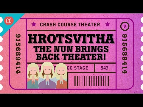 Hrotsvitha, Hildegard, and the Nun who Resurrected Theater: Crash Course Theater #9