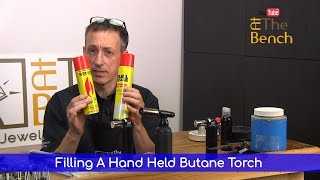 Filling a Hand Hęld Butane Torch - Making Your Own Jewellery