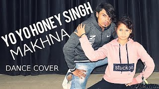 Yo Yo Honey Singh: Makhna Dance Video || Neha Kakkar || Choreography-Rahul Dabla Dance