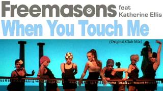 Freemasons Feat. Katherine Ellis - When You Touch Me (Original Club Mix) [HQ Audio-720p HD Audio]