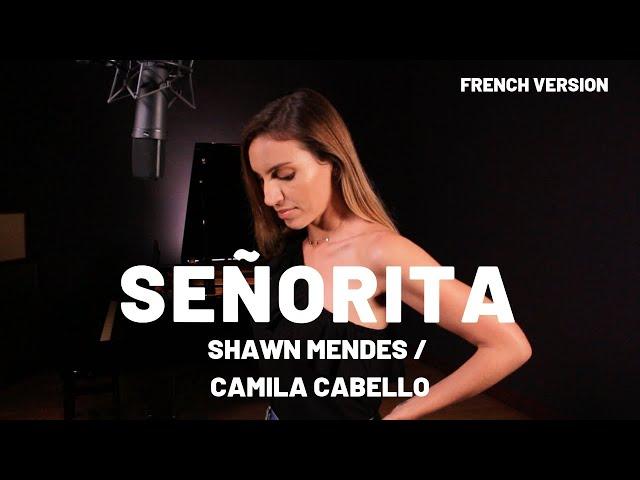 SEÑORITA ( FRENCH VERSION ) SHAWN MENDES, CAMILA CABELLO ( SARA'H COVER )