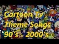 Cartoon TV Theme Songs From Your Childhood (Ultimate Edition) (90's - 2000's) Nostalgic Overload