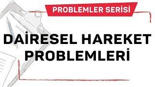 HAREKET PROBLEMLERİ 2.DERS (Dairesel Hareket Prob.) / ŞENOL HOCA