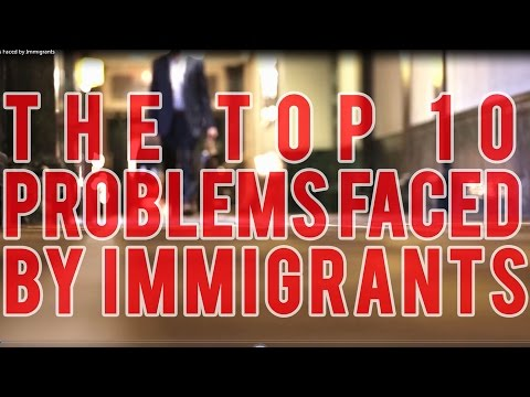 The Top 10 Problems Faced by Immigrants