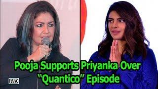 "Pooja Bhatt Supports of Priyanka Chopra Over ""Quantico"" Episode | Mumbai Press"