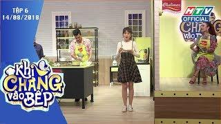 HTV KHI CHÀNG VÀO BẾP | Vợ chồng Lâm Khánh Chi cãi nhau kịch liệt | KCVB #6 FULL | 14/8/2018