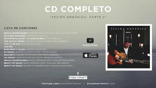 """Evan Craft - Sesión Orgánica """"Parte 2"""" (CD COMPLETO) - Música Cristiana"""