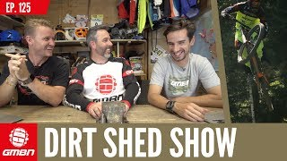 What's Your Longest Ever Mountain Bike Ride? | Dirt Shed Show Episode 125