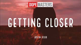 Justin Jesso - Getting Closer (Audio)