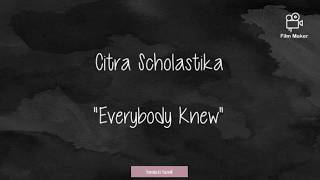 Citra Scholastika - Everybody Knew (lirik)