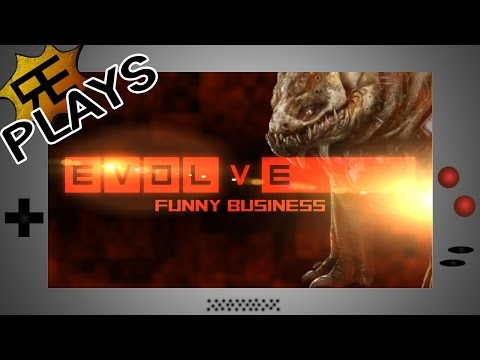 EVOLVE: Funny Business (Let's Play)