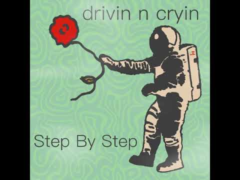 Drivin N Cryin - 'Step By Step' (Official Visualizer)