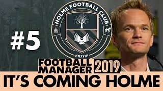 HOLME FC FM19   Part 5   HOW I MET OUR STRIKERS   Football Manager 2019