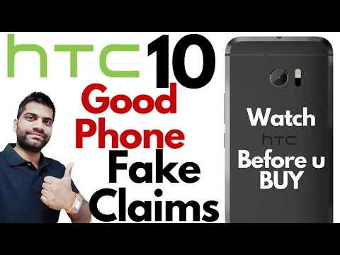HTC 10 A Good Phone with Fake Claims | Perfection All Around?