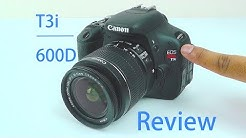 Canon EOS Rebel T3i Review | Canon EOS 600D Review | with Video + Picture Test