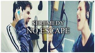 Seremedy - NO ESCAPE ( Português - Brasil )