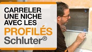 Comment carreler une niche avec les profilés Schluter®