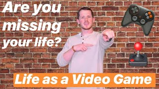 Life as a Video Game | Level 2: Discover the Present
